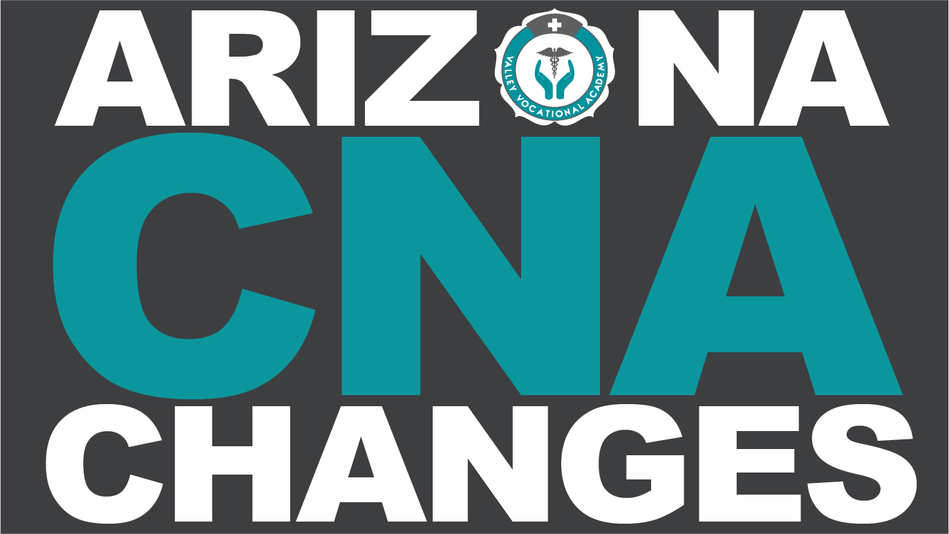 Arizona Cna Regulation Changes Valley Vocational Academy